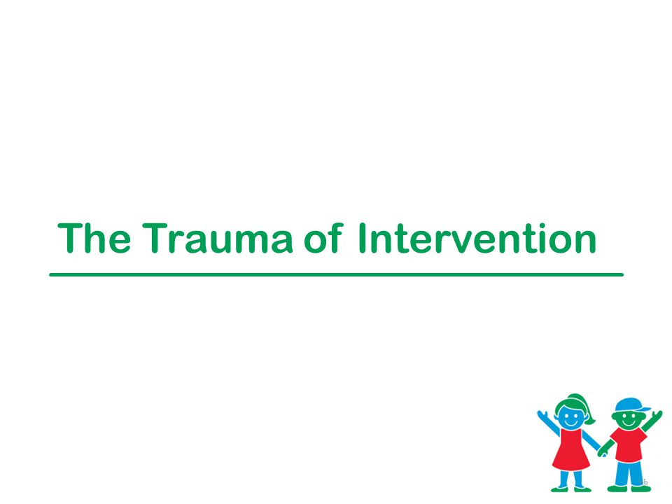 The Trauma of Intervention