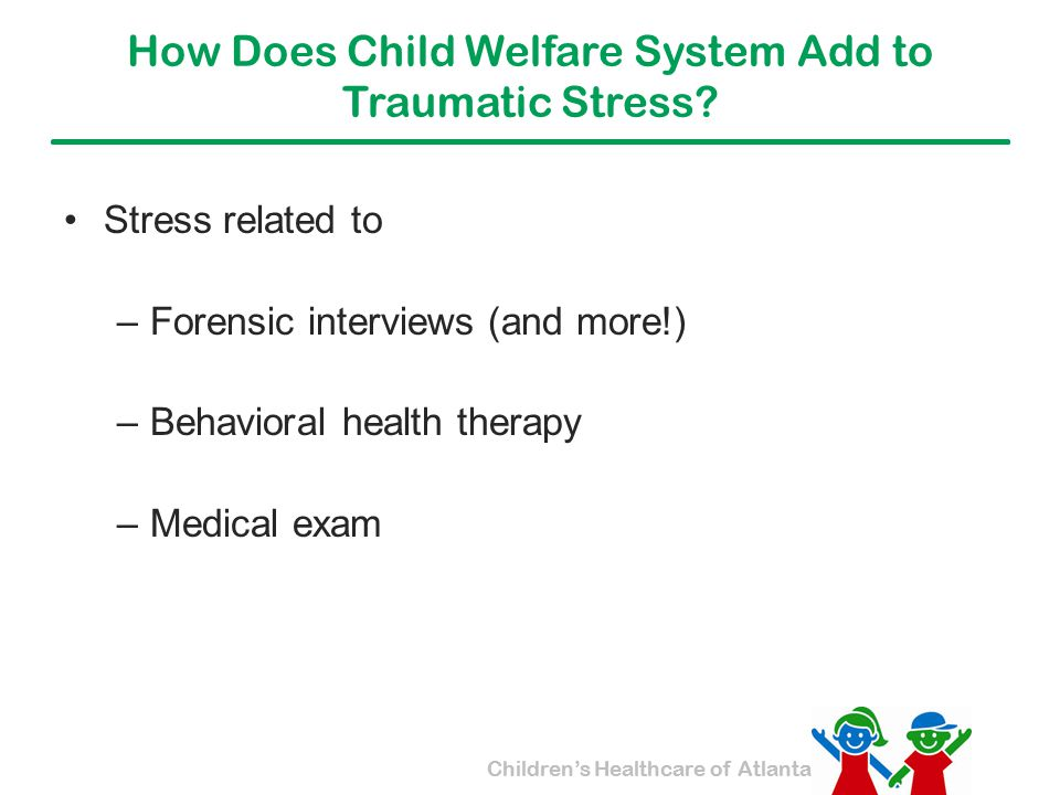How Does Child Welfare System Add to Traumatic Stress