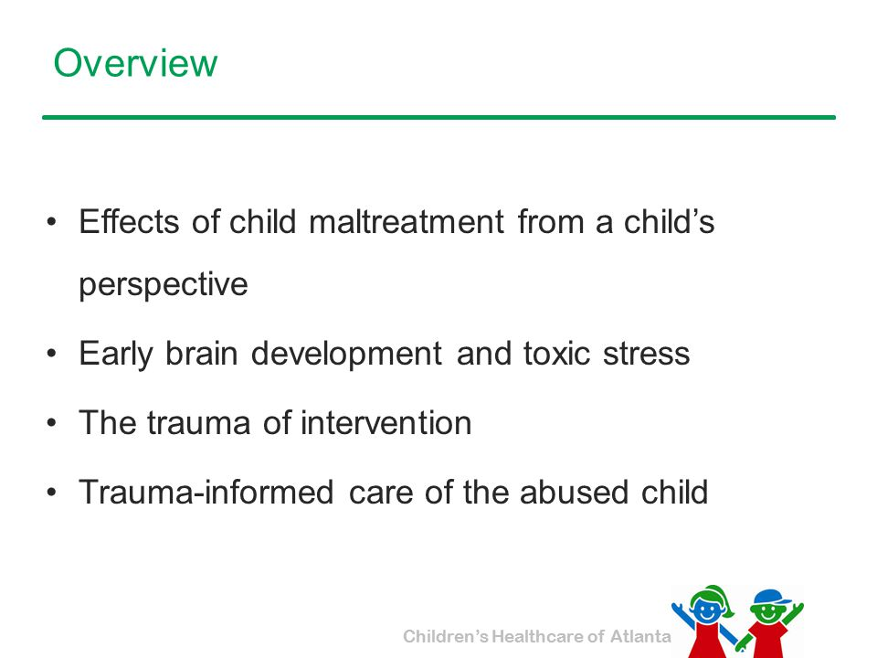 Overview Effects of child maltreatment from a child's perspective