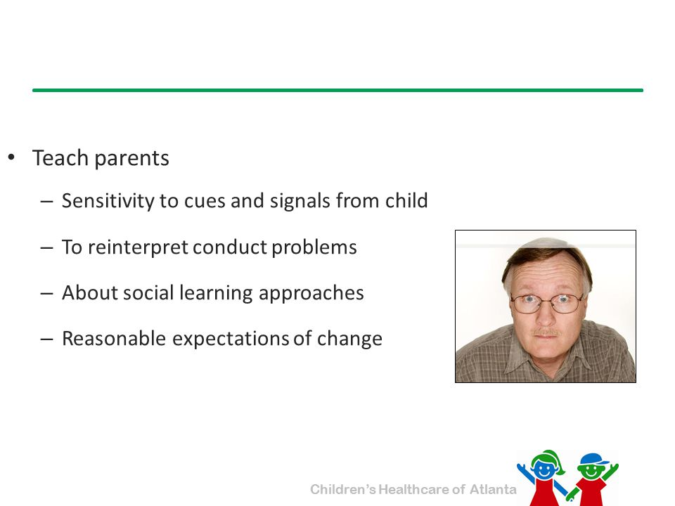 Teach parents Sensitivity to cues and signals from child