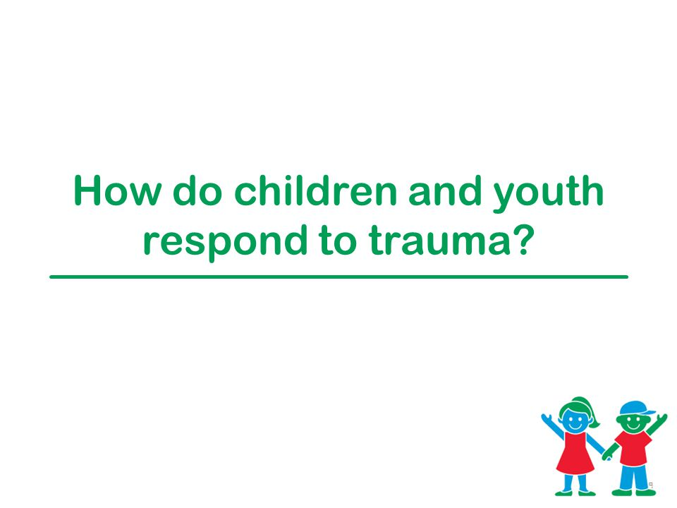 How do children and youth respond to trauma