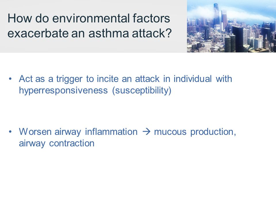 How do environmental factors exacerbate an asthma attack