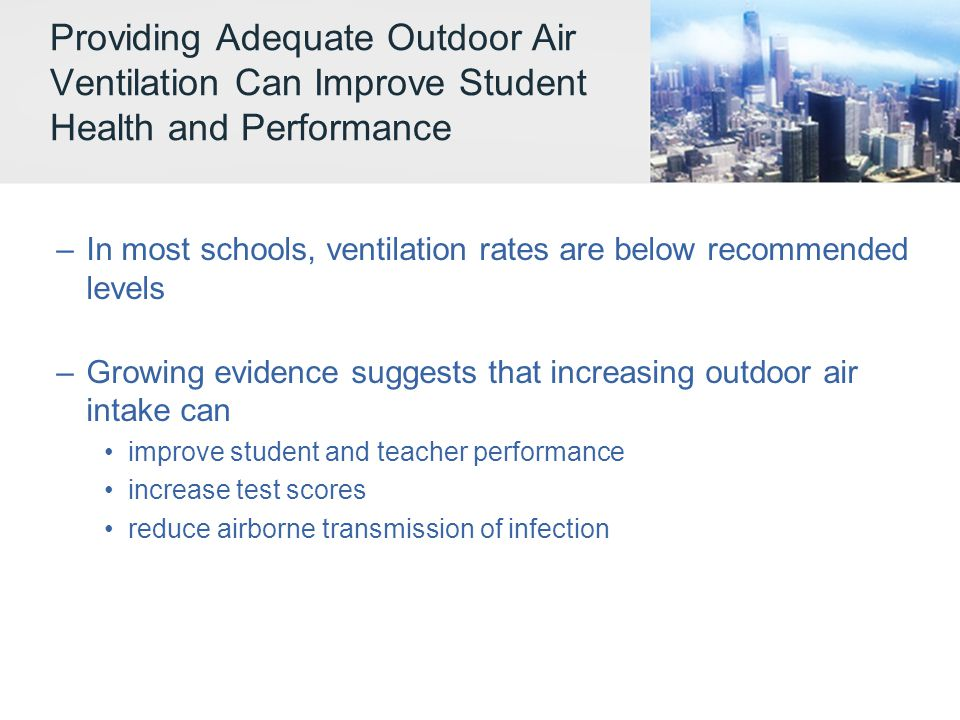 Providing Adequate Outdoor Air Ventilation Can Improve Student Health and Performance