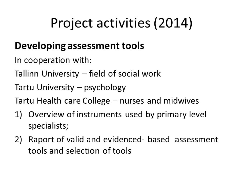 Project activities (2014) Developing assessment tools