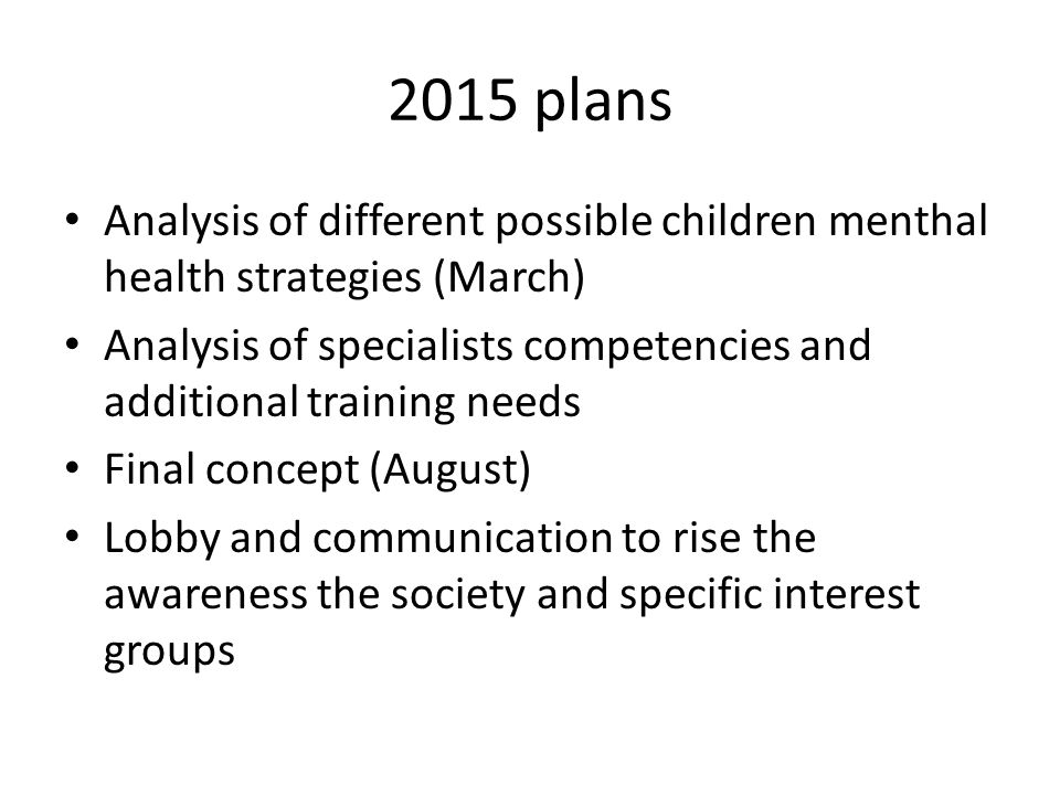 2015 plans Analysis of different possible children menthal health strategies (March)
