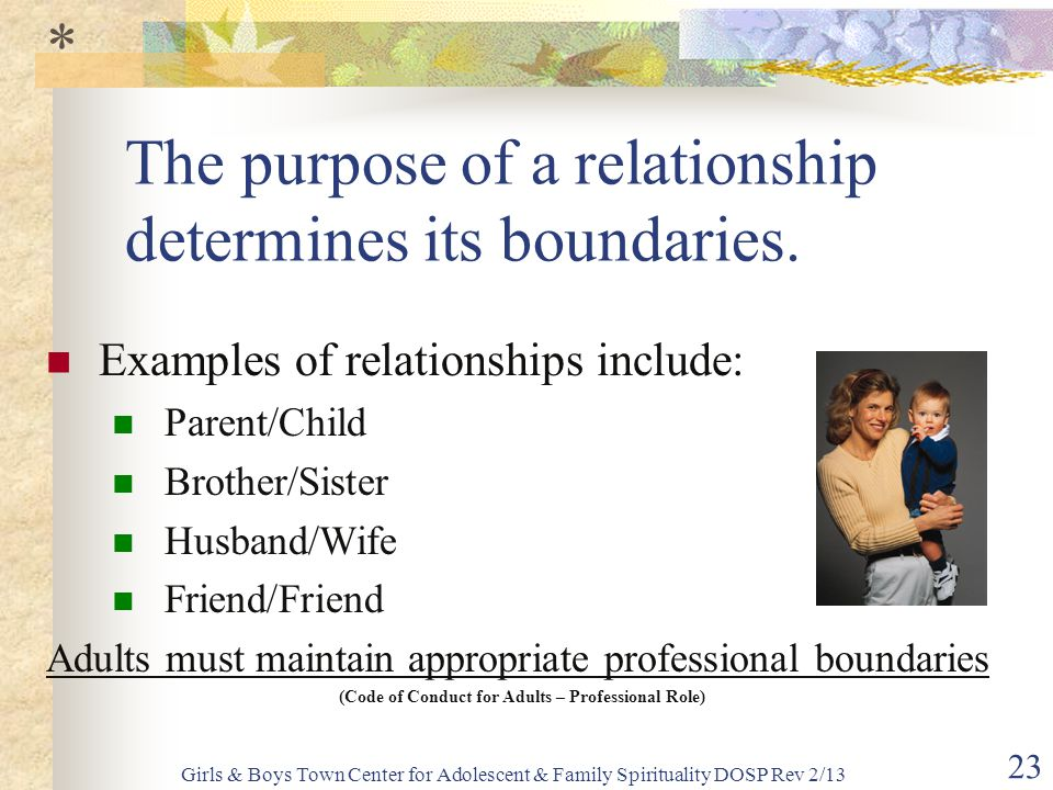 The purpose of a relationship determines its boundaries.