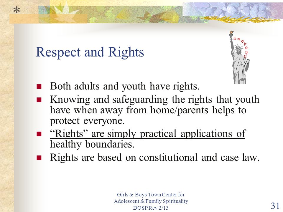 * Respect and Rights Both adults and youth have rights.