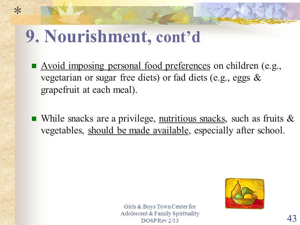 * 9. Nourishment, cont'd.