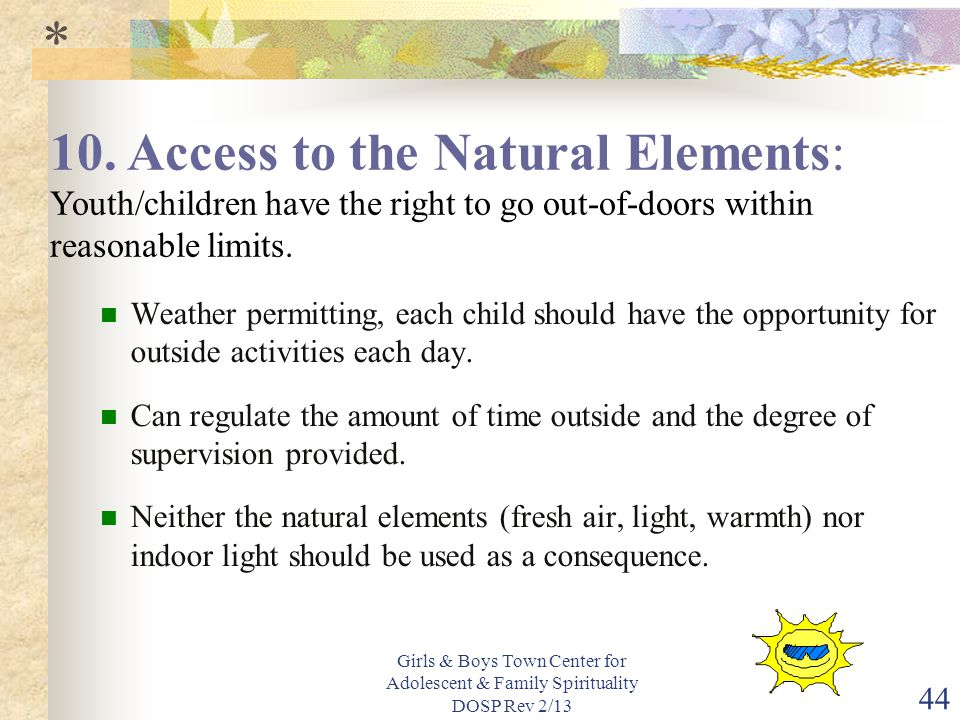 * 10. Access to the Natural Elements: Youth/children have the right to go out-of-doors within reasonable limits.