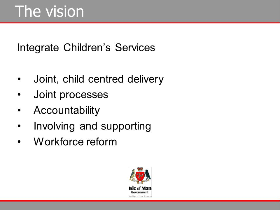 The vision Integrate Children's Services Joint, child centred delivery