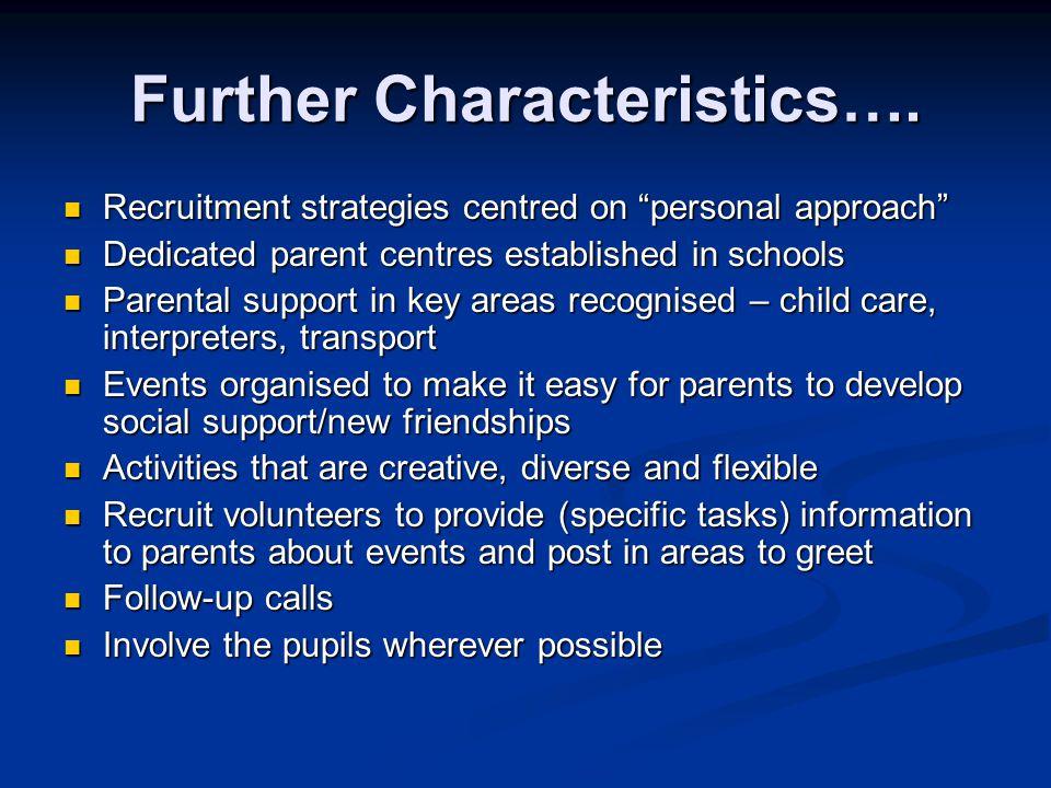 Further Characteristics….