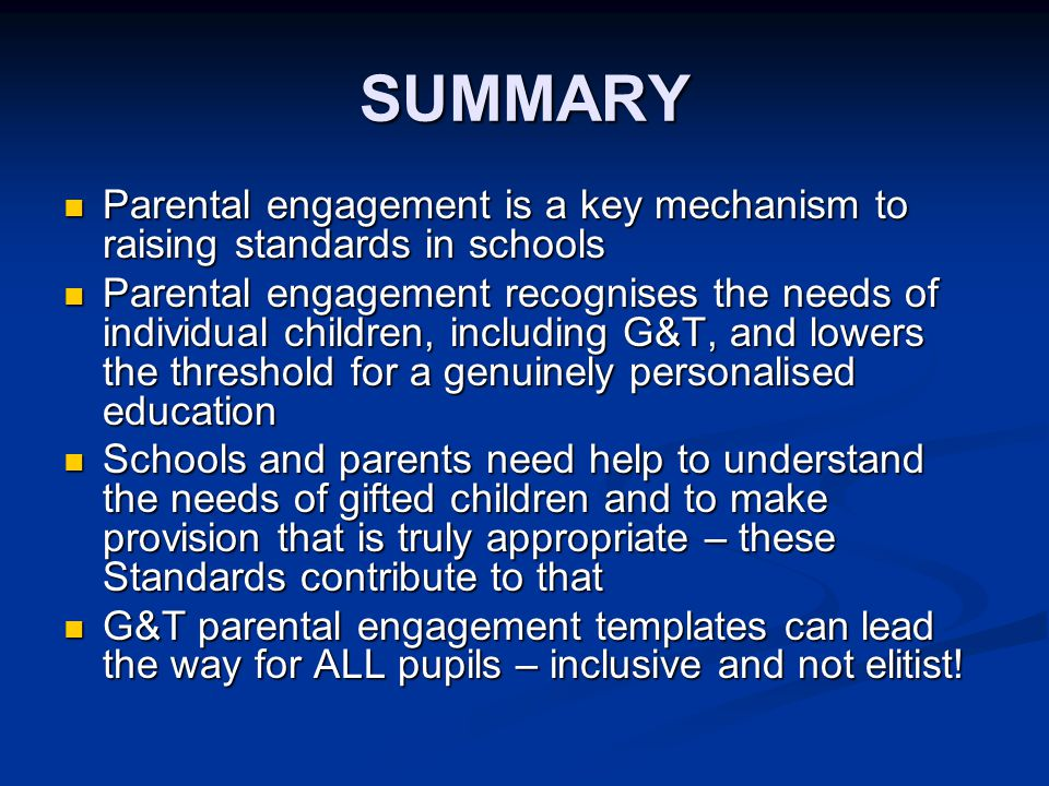 SUMMARY Parental engagement is a key mechanism to raising standards in schools.