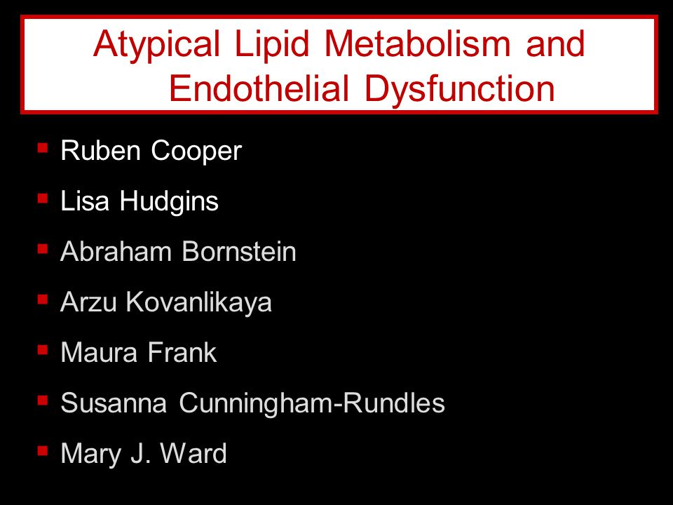 Atypical Lipid Metabolism and Endothelial Dysfunction