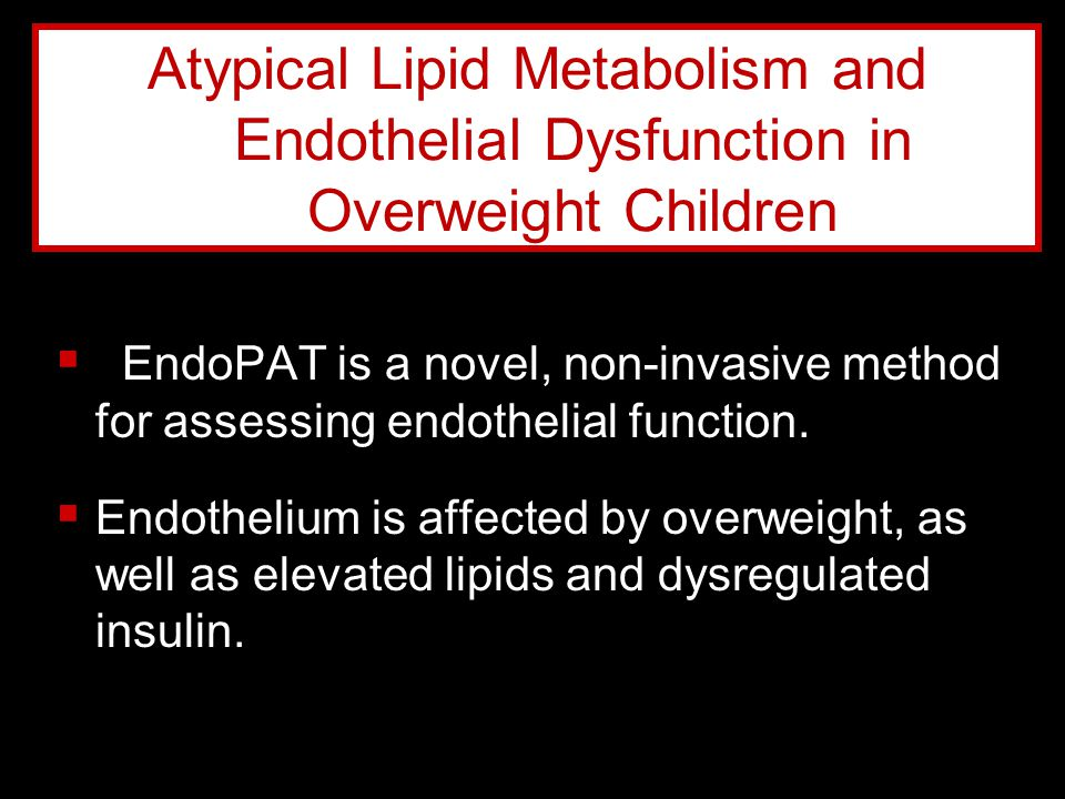 Atypical Lipid Metabolism and Endothelial Dysfunction in Overweight Children