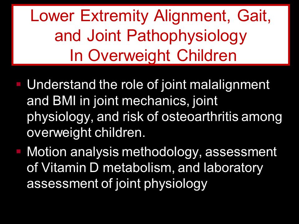 Lower Extremity Alignment, Gait, and Joint Pathophysiology In Overweight Children
