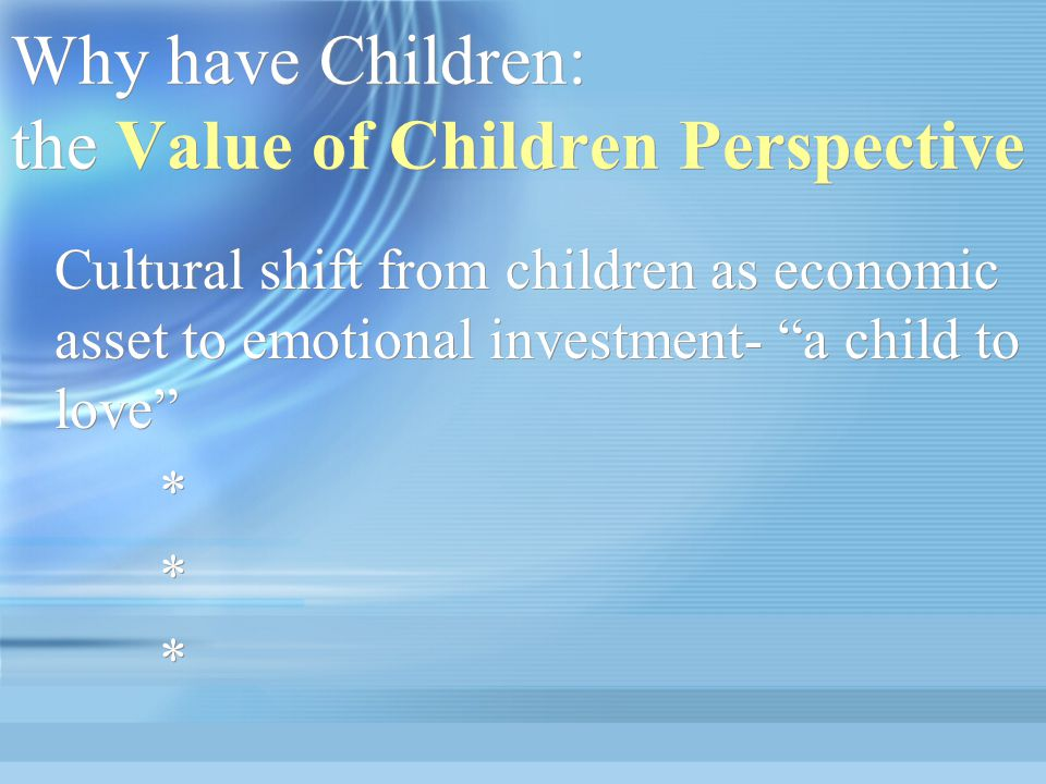 Why have Children: the Value of Children Perspective