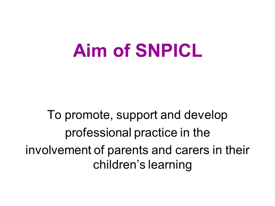 Aim of SNPICL To promote, support and develop