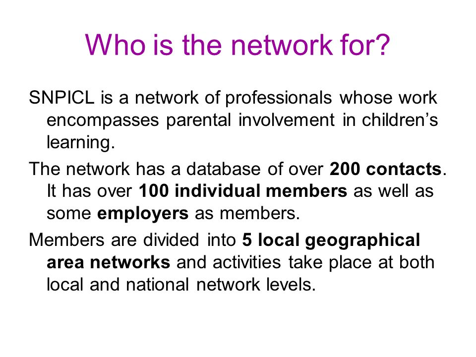 Who is the network for SNPICL is a network of professionals whose work encompasses parental involvement in children's learning.