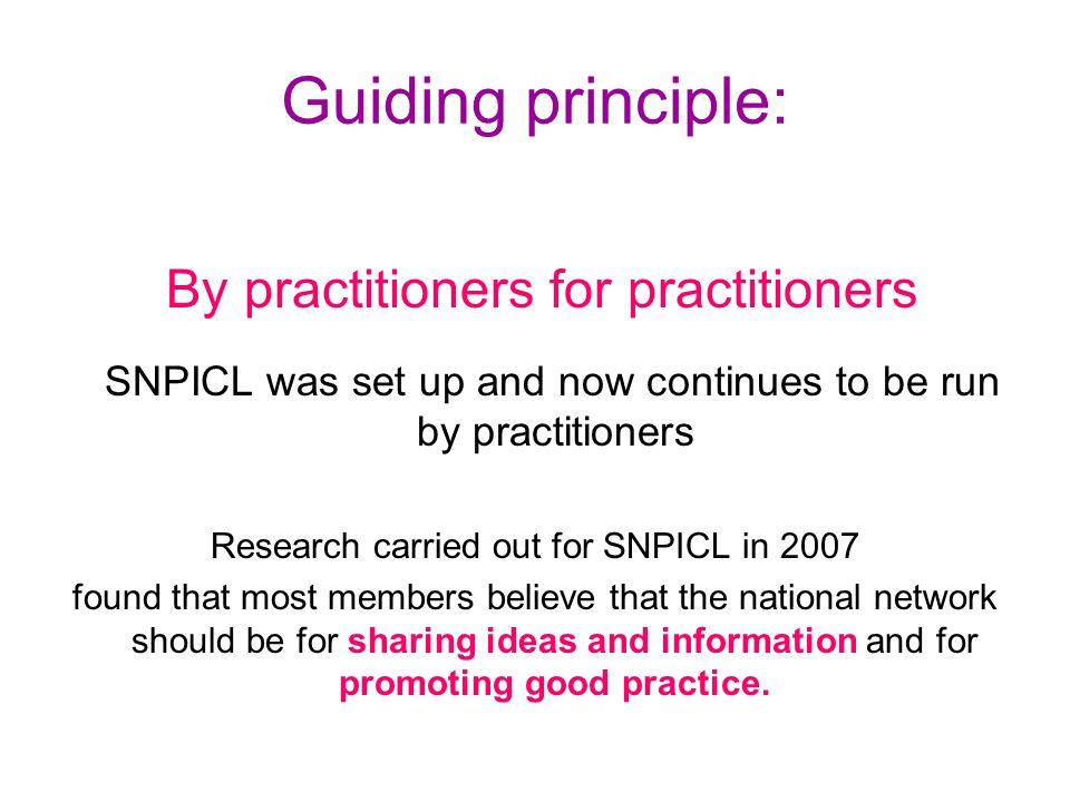 Guiding principle: By practitioners for practitioners