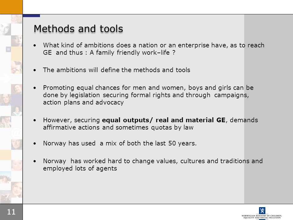 Methods and tools What kind of ambitions does a nation or an enterprise have, as to reach GE and thus : A family friendly work–life