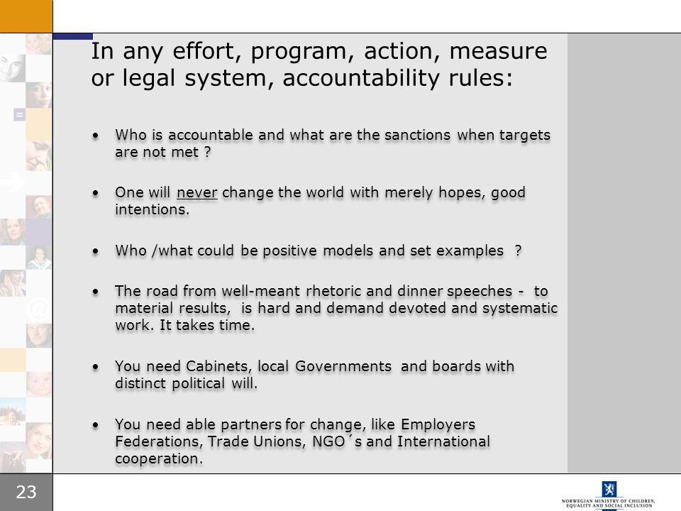 In any effort, program, action, measure or legal system, accountability rules: