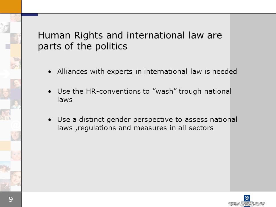 Human Rights and international law are parts of the politics