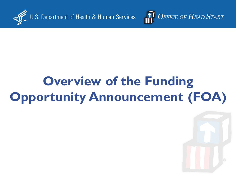 Overview of the Funding Opportunity Announcement (FOA)