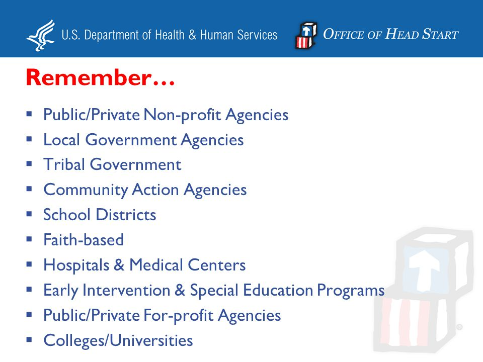 Remember… Public/Private Non-profit Agencies Local Government Agencies