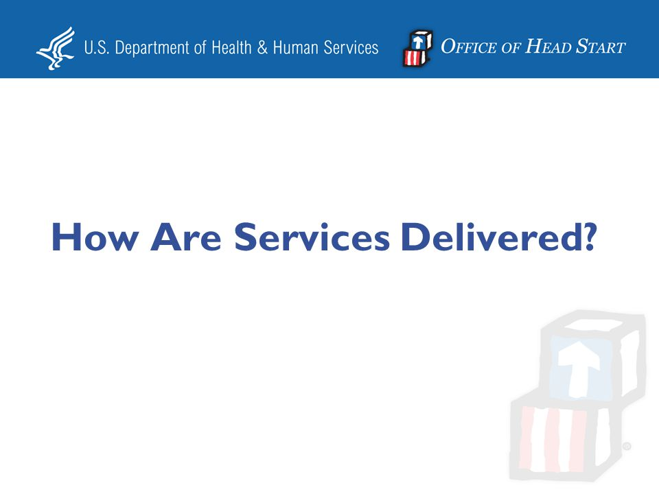 How Are Services Delivered