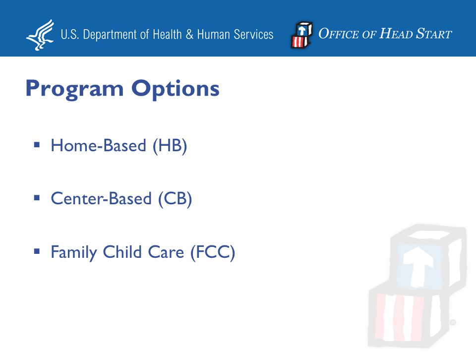Program Options Home-Based (HB) Center-Based (CB)