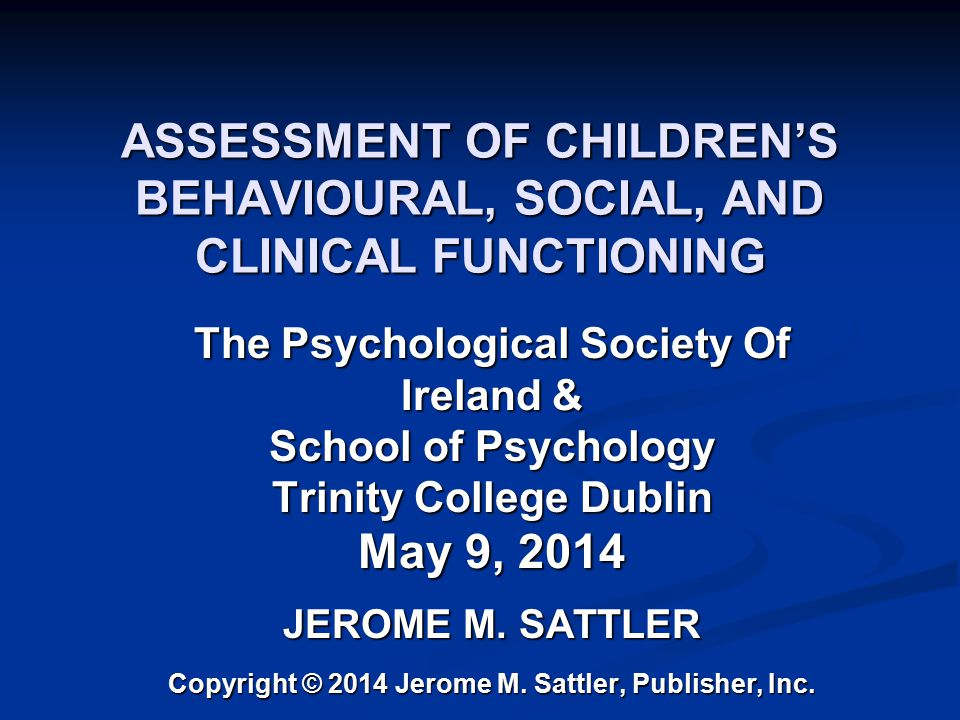 ASSESSMENT OF CHILDREN'S BEHAVIOURAL, SOCIAL, AND CLINICAL FUNCTIONING