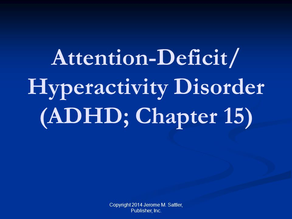 Attention‑Deficit/ Hyperactivity Disorder (ADHD; Chapter 15)