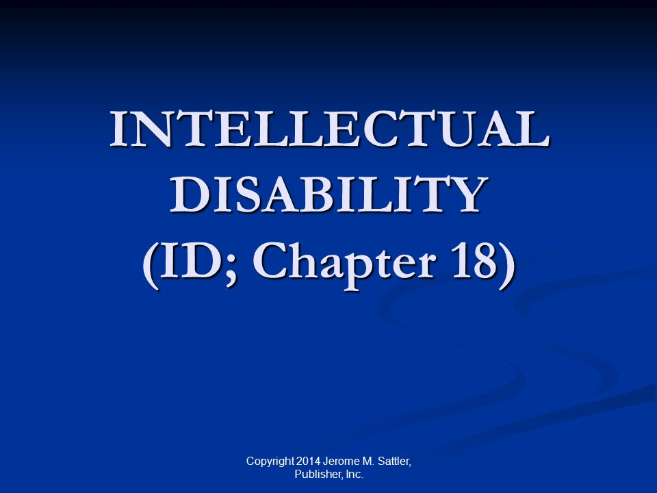 INTELLECTUAL DISABILITY (ID; Chapter 18)
