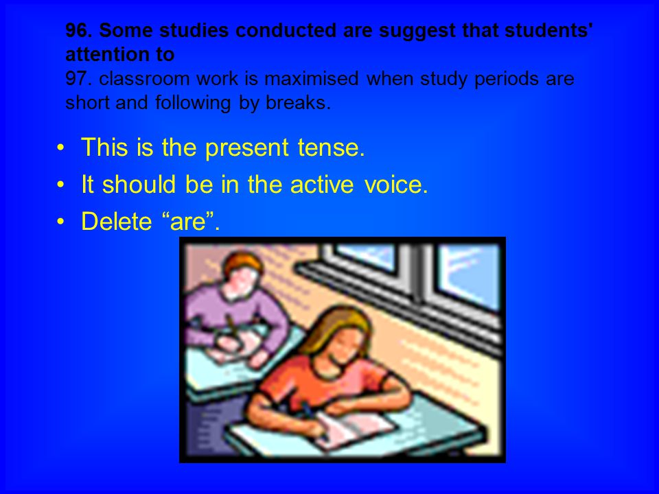 This is the present tense. It should be in the active voice.