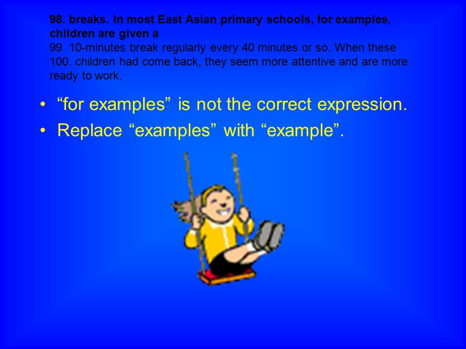 for examples is not the correct expression.