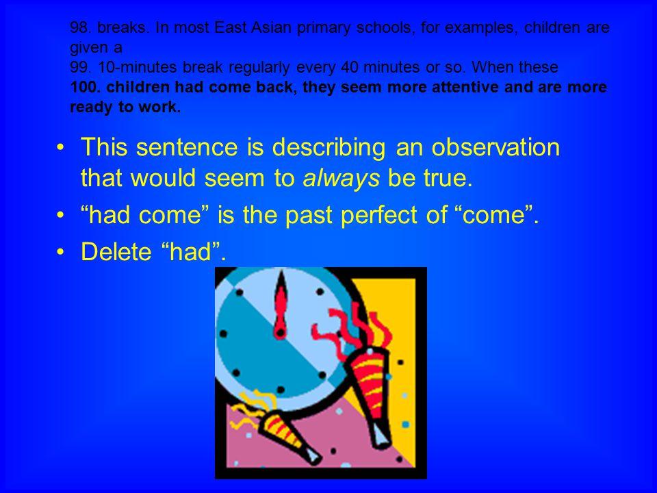 had come is the past perfect of come . Delete had .