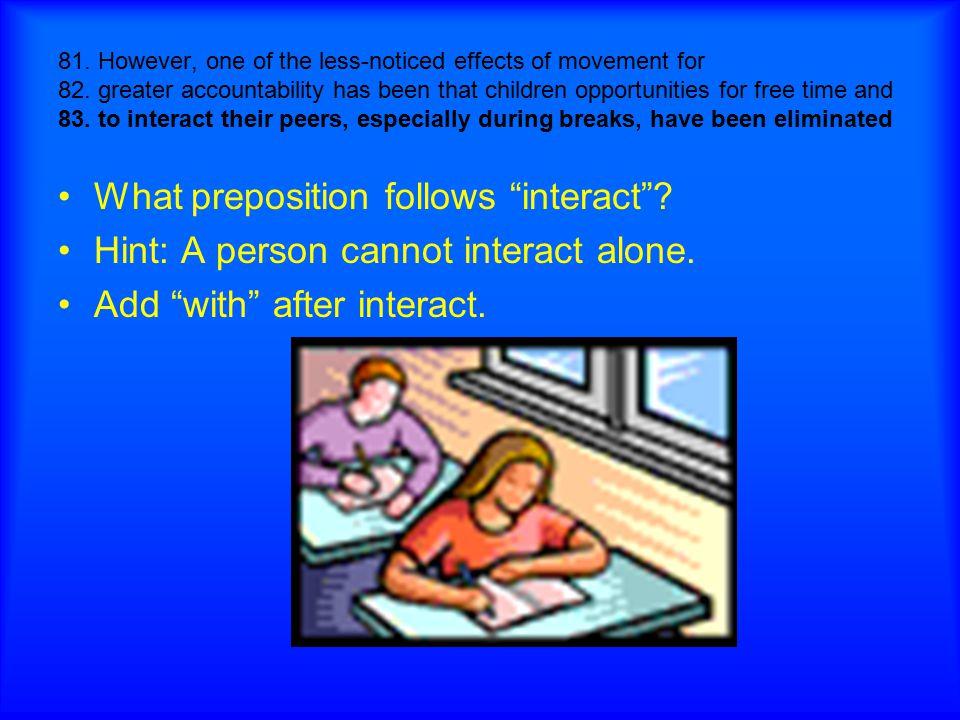 What preposition follows interact