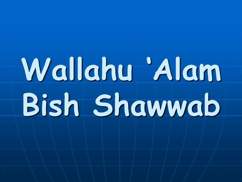 Wallahu 'Alam Bish Shawwab