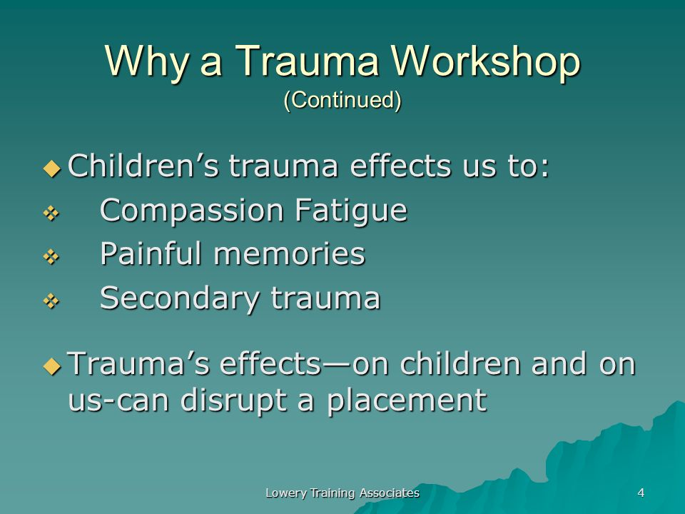 Why a Trauma Workshop (Continued)
