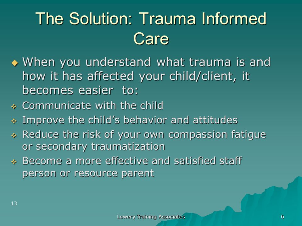 The Solution: Trauma Informed Care