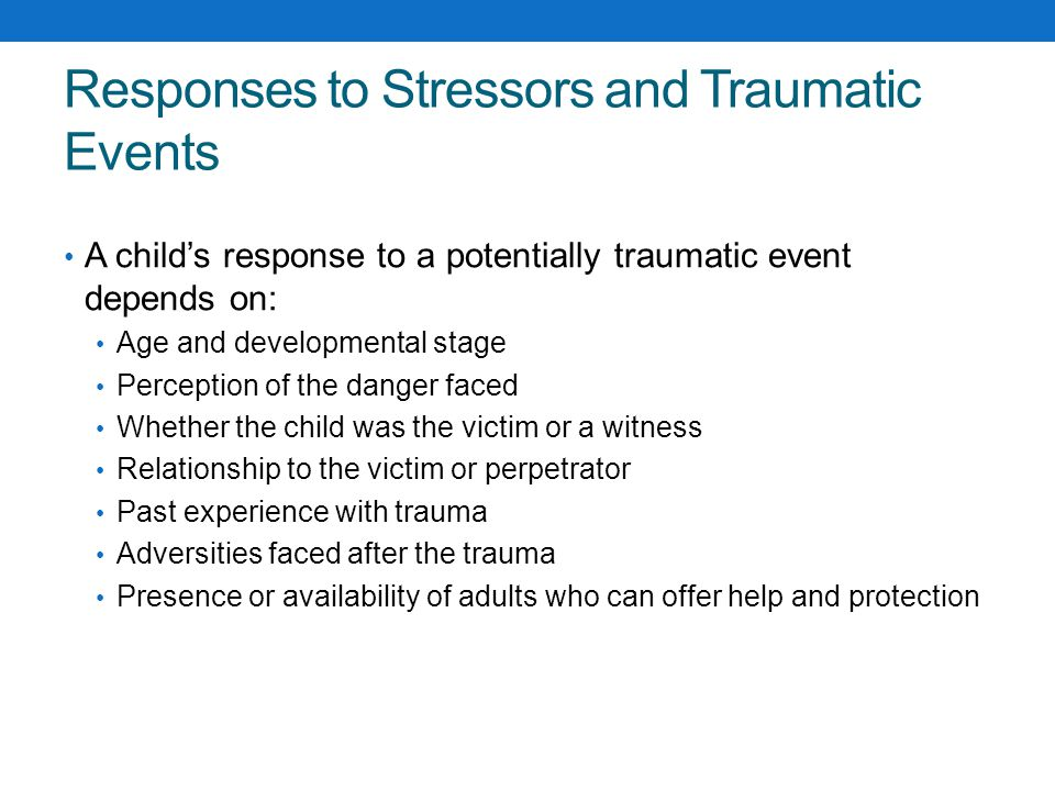 Responses to Stressors and Traumatic Events