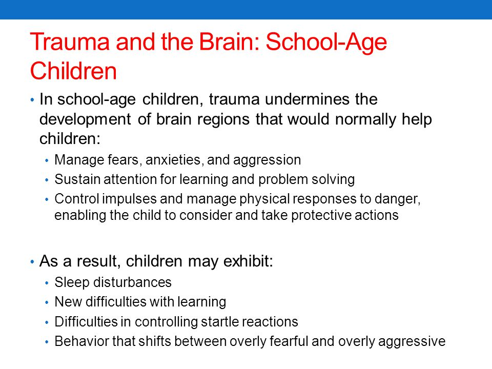 Trauma and the Brain: School-Age Children