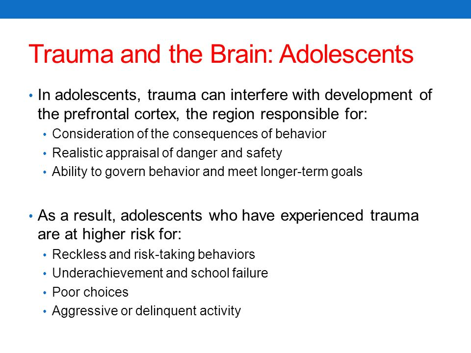 Trauma and the Brain: Adolescents