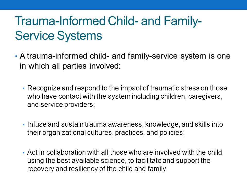 Trauma-Informed Child- and Family-Service Systems