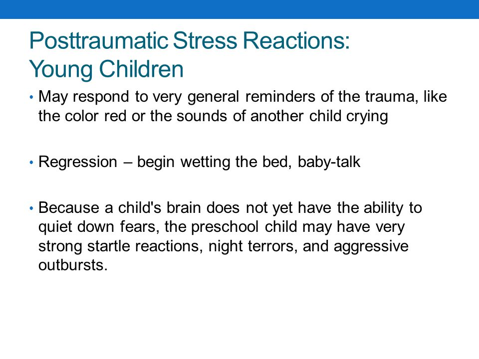 Posttraumatic Stress Reactions: Young Children