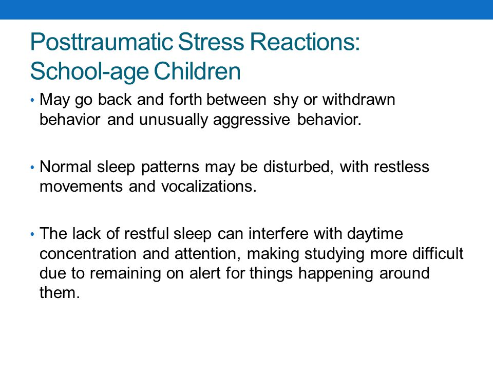 Posttraumatic Stress Reactions: School-age Children