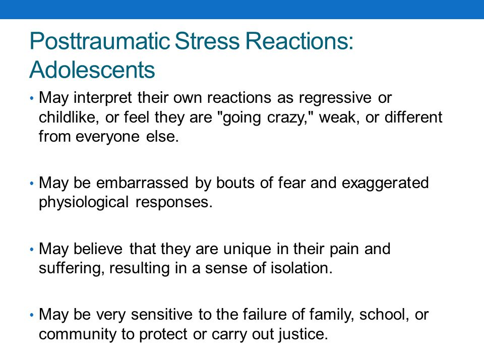 Posttraumatic Stress Reactions: Adolescents