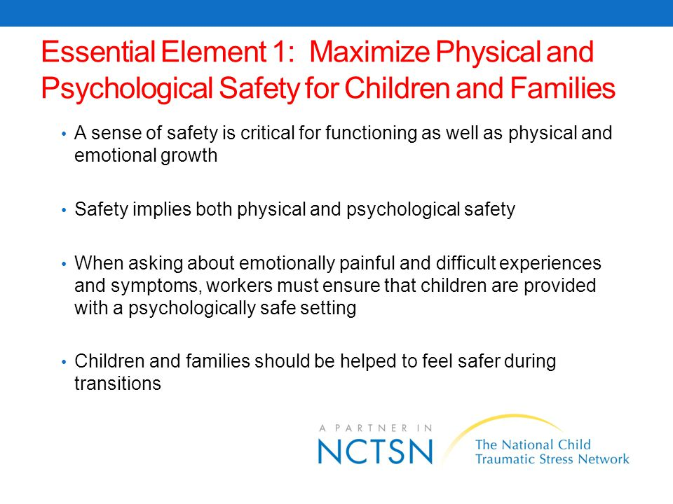 Essential Element 1: Maximize Physical and Psychological Safety for Children and Families