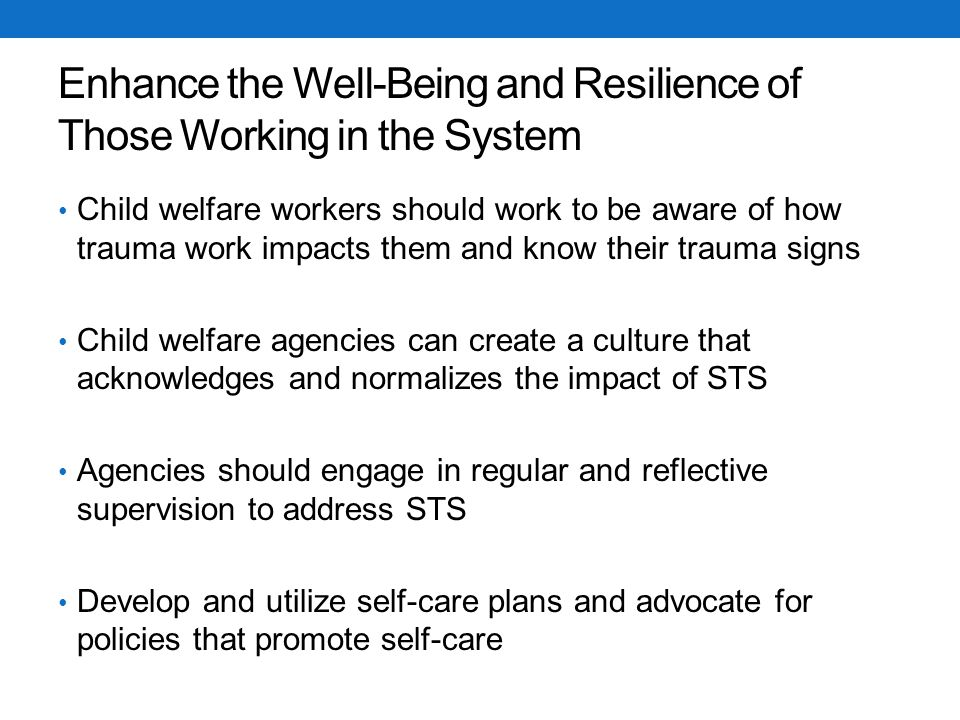 Enhance the Well-Being and Resilience of Those Working in the System