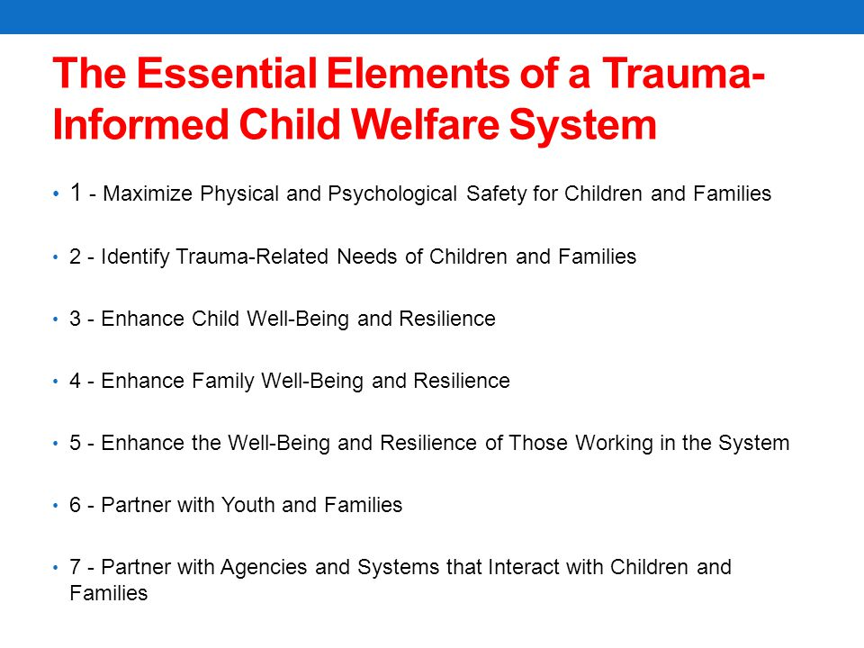 The Essential Elements of a Trauma-Informed Child Welfare System